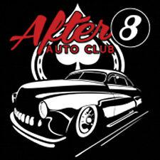 After 8 Auto Club Hot Rat Rod Car T-Shirt Tee