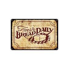 Fresh Bread Daily Wall Decor Art Shop Man Cave Bar Retro Vintage Metal Sign