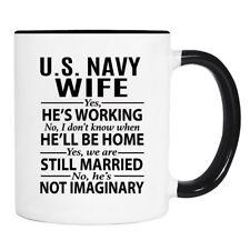 U.S. Navy Wife... - Mug - U.S. Navy Wife Mug - Gifts For Navy Wife