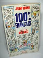 100% FRANÇAIS !  Jérôme Duhamel  illustrations par Wolinski