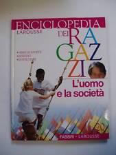 ENCICLOPEDIA LAROUSSE DEI RAGAZZI FABBRI N°20 L'UOMO E LA SOCIETA'