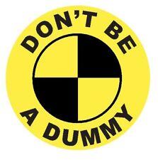 Crash Test Dummy Sticker Decal R4643 Don't be a Dummy Crash Test Dummies
