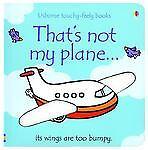 That's Not My Plane...(Usborne Touchy-Feely Books) by Watt, Fiona