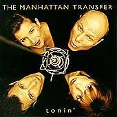 Tonin' by The Manhattan Transfer (CD, Feb-1995, Atlantic (Label))