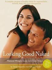 Looking Good Naked: Natural Weight Loss in 6 Eas, Helene Dumais, David Desjardin