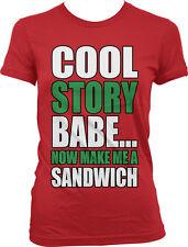 Cool Story Babe Now Make Me A Sandwich Mean Couple Joke Shut Up Juniors T-Shirt