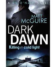 """""""VERY GOOD"""" McGuire, Matt, Dark Dawn (Ds O'Neill 1), Book"""