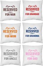 "Reserved For Nan Dad Mum Grandad Grandma Aunty Cushion Covers 40cm (16"")"