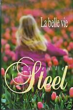 "Livre Roman "" La belle vie - Danielle Steel ""              ( No 5153 )"