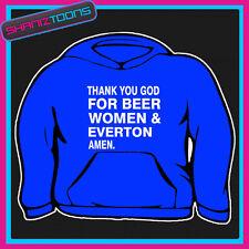 Gracias Dios por Cerveza mujeres & Everton Football Hoody Con Capucha