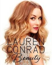 Lauren Conrad Beauty by Lauren Conrad, Elise Loehnen (Hardback, 2012) #4953
