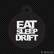 Eat Sleep Drift Keychain Round with Tab dog engraved many colors #2 jdm drift