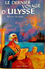 BRUNO MAURER le dernier voyage d'ulysse 2001 GALLIMARD+