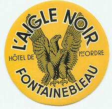 FONTAINBLEAU FRANCE HOTEL DE LER ORDRE L'AIGLE NOIR VINTAGE LUGGAGE LABEL EAGLE