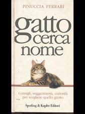 GATTO CERCA NOME  PINUCCIA FERRARI SPERLING & KUPFER EDITORI 1993