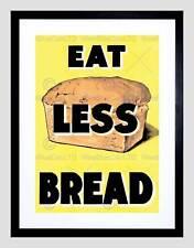 PROPAGANDA WAR WWII UK EAT LESS BREAD LOAF RATION FOOD FRAMED ART PRINT B12X7713