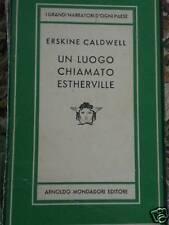 ERSKINE CALDWELL - UN LUOGO CHIAMATO ESTHERVILLE 1951 PRIMA EDIZIONE