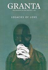 Granta 136: Legacies of Love (Granta: The Magazine of New ... by Rausing, Sigrid