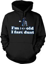 Im So Old I Fart Dust Walker Senior Old Funny Humor Hoodie Pullover Sweatshirt