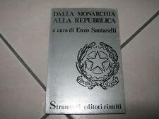 Dalla Monarchia alla Repubblica 1°ed.1974 Enzo Santarelli Società e Politica