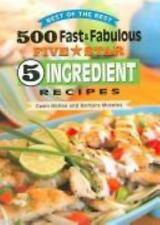 500 Fast & Fabulous 5-Star 5-Ingredient Recipes Cookbook