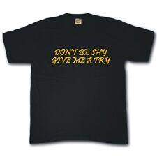 No seas tímido Dame una oportunidad, divertido, rude, Naughty Camiseta
