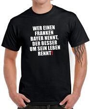 T-Shirt WER EINEN FRANKEN BAYER NENNT Spruch fränkisch Frankenshirt Funshirt