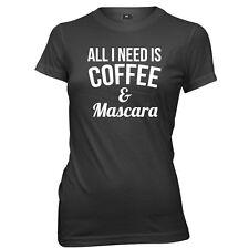 All I Need Is Coffee & Mascara Womens Ladies Funny T-Shirt