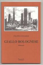 Filippo Finardi,GIALLO BOLOGNESE,Hermatena 2003 I^ed.[Bologna
