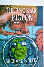 The Two-Star Pigeon - Michael Wolfe - 1St Edition -1975 - Vietnam War Novel
