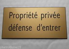 plaque gravée PROPRIETE PRIVEE DEFENSE D'ENTRER (2 versions) format  150x75 mm