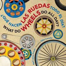Que Hacen Las Ruedas Todo El Dia?/What Do Wheels Do All Day? (Board Book)