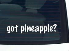 got pineapple? Food Funny Decal Sticker Art Wall Car Cute