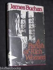 JAMES BUCHAN: A Parish of Rich Women-HB Novel-1984-1st