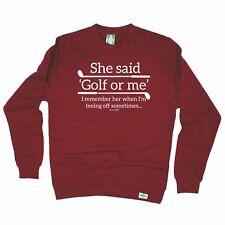 GOLF Felpa mi ha detto Golf o ME Maleducato Divertente Per Adulti Compleanno Jumper