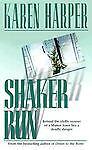 Shaker Run by Karen Harper(2001) HC New