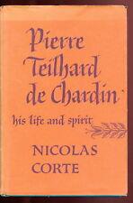 PIERRE TEILHARD DE CHARDIN HIS LIFE AND SPIRIT