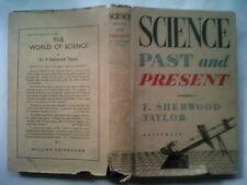 Dr. F Sherwood Taylor. Wissenschaft Vergangenheit und Gegenwart. H/B D/J NEU ED 1949 illustriert