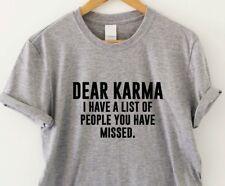 Dear Karma - funny humorous T-shirt mens womens sarcasm saying ladies slogan top