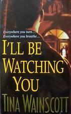 I'LL BE WATCHING YOU Tina Wainscott Paperback