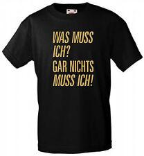 LÄSSIGES WAS MUSS ICH? GAR NICHTS MUSS ICH! T-SHIRT, FOR MEN, FÜR EXPERTEN!