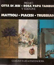 Carlo Mattioli. Walter Piacesi. Valeriano Trubbiani