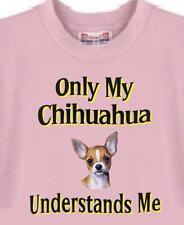 Dog T Shirt - Only My Chihuahua Understands Me - Men Women Adopt Animal Pet # 95