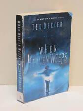 When Heaven Weeps by Ted Dekker