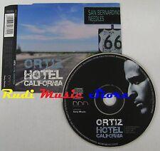 CD Singolo ORTIZ Hotel california 2004 ddd sony AUSTRIA DIN674869 2 no mc lp(S1)
