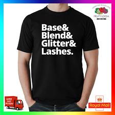 Base & Blend & Glitter & Lashes T-Shirt Shirt Tee Tshirt Funny Makeup Beauty MUA