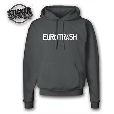 Euro Trash Hoodie Sweatshirt - Fits Audi VW Volvo BMW Funny GTI License Plate