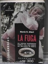 Romanzo Western LA FUGA di Marvin H Albert Longanesi & C Libri che scottano