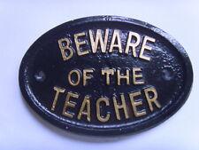 BEWARE OF THE TEACHER HOUSE SCHOOL SIGN  PLAQUE