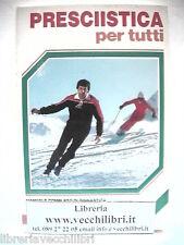 PRESCIISTICA PER TUTTI Jurgen Kemmler Manuale di ginnastica Sciare gli sci test